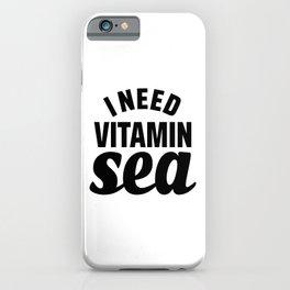 I Need Vitamin Sea iPhone Case