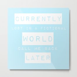 Lost in a Fictional World Metal Print