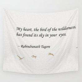 My Heart, the Bird of the Wilderness Quote Wall Tapestry
