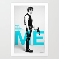 "Han Solo  - ""I Take Orders From Just One Person: ME"" Art Print"