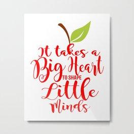 It takes a big heart to shape little minds red teacher apple Metal Print