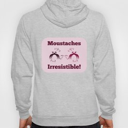Moustaches are irresistible- seals Hoody