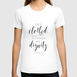 She is Clothed in Strength and Dignity Wall Art, Handwritten Calligraphy Style Print, Proverbs Woman T-shirt