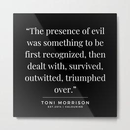 39      Toni Morrison Quotes   190808  Black Metal Print