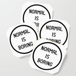 Normal is boring Coaster