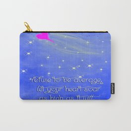 """""""Refuse To Be Average"""" Carry-All Pouch"""