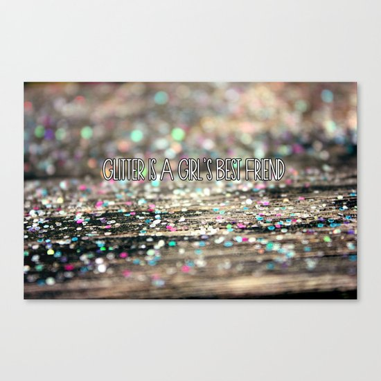 Glitter is a Girl's Best Friend Canvas Print