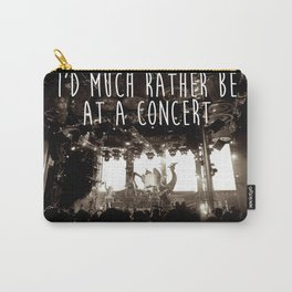 Concert life Carry-All Pouch