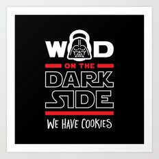 WOD On The Dark Side We Have Cookies Art Print