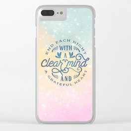 End Each Night With A Clear Mind And A Grateful Heart Clear iPhone Case