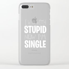 Single With Stupid relationship Dating Flirt gift Clear iPhone Case