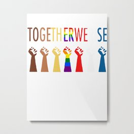 TOGETHER WE RISE Metal Print