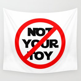 Not Your Toy Wall Tapestry