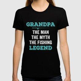 Grandpa the man the myth the fishing legend T-shirt