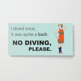 Quite a Bash No Diving Pool Sign Green Metal Print