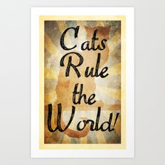 Cats Rule the World Art Print