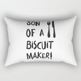 Son of a biscuit maker! Rectangular Pillow