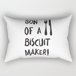 Son of a biscuit maker! Rectangular Pillow