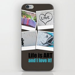Life is ART iPhone Skin