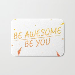 Be awesome be you Bath Mat