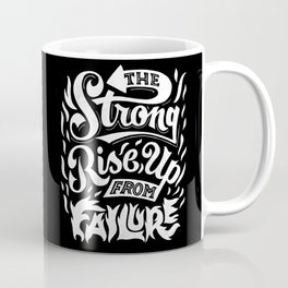 The Strong Rise Up From Failure Coffee Mug