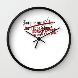 Sorry Daddy I've Been a Bad Girl DDlg BDSM print Wall Clock