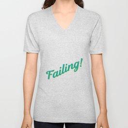 Failing! Unisex V-Neck