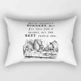 You're entirely bonkers Rectangular Pillow