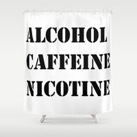 alcohol Shower Curtains featuring Alcohol Caffeine Nicotine  by mzscreations