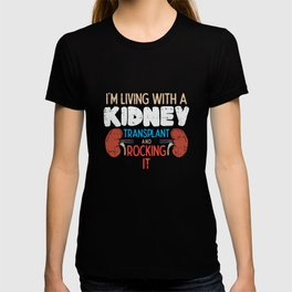 Living With A Kidney Transplant Rocking - Kidney Awareness T-shirt