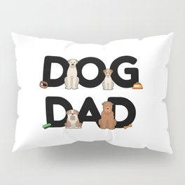 Dog Dad - Dog Holder Daddy Puppy Barking Walking Pillow Sham