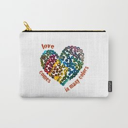 Love Comes In Many Colors Carry-All Pouch