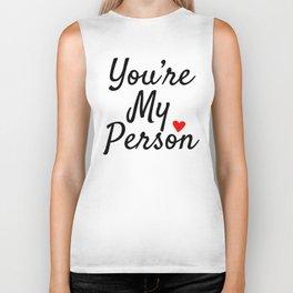 You're My Person Biker Tank