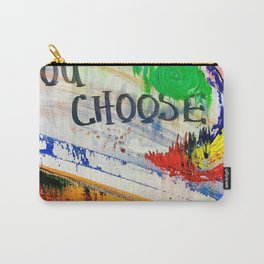 you cHoOsE Carry-All Pouch