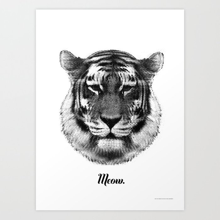TIGER SAYS MEOW Art Print