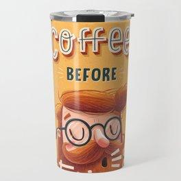 COFFEE BEFORE TALKIE Travel Mug