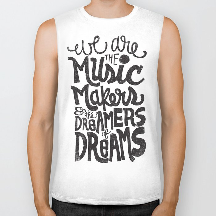 WE ARE THE MUSIC MAKERS... Biker Tank