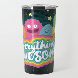 Everything's Awesome! Travel Mug