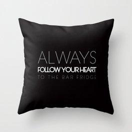 Always Follow Your Heart To The Bar Fridge Throw Pillow
