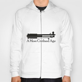 A More Civilized Age Hoody
