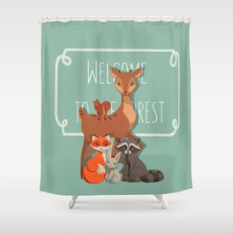 Welcome The Forest Shower Curtain