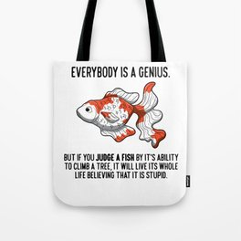 Everybody Is A Genius Quote Physicist Goldfish Tote Bag