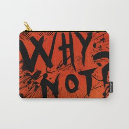 Why not? (Red Version) Carry-All Pouch