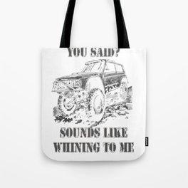 Off-Road Whining Rock Crawler 4x4 Gear Head Shirt Tote Bag