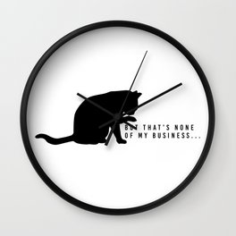 None Of My Business Wall Clock