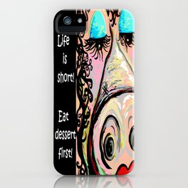 Eat Dessert First iPhone Case