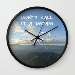 Don't call it a dream, call it a plan. Wall Clock