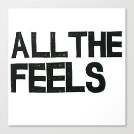 ALL THE FEELS Canvas Print