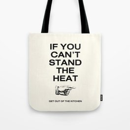 OUT of MY kitchen! Tote Bag