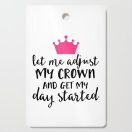 Adjust My Crown Funny Quote Cutting Board